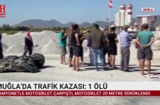MUĞLA'DA TRAFİK KAZASI: 1 ÖLÜ