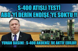 S-400 ATIŞLI TESTİ ABD 'Yİ DERİN ENDİŞE 'YE SOKTU !!