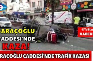 SARAÇOĞLU CADDESİ'NDE TRAFİK KAZASI