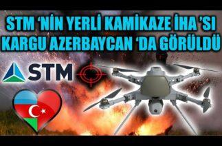 STM 'NİN YERLİ KAMİKAZE İHA 'SI KARGU AZERBAYCAN 'DA GÖRÜLDÜ