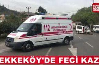 Samsun Tekkeköy'de feci kaza! 1'i ağır 3 yaralı