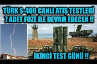 TÜRK S-400 CANLI ATIŞ TESTLERİ 7 ADET FÜZE İLE DEVAM EDECEK !!