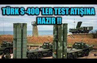 TÜRK S-400 'LER TEST ATIŞINA HAZIR !!