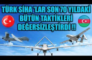 TÜRK SİHA 'LAR SON 70 YILDAKİ BÜTÜN TAKTİKLERİ DEĞERSİZLEŞTİRDİ !!