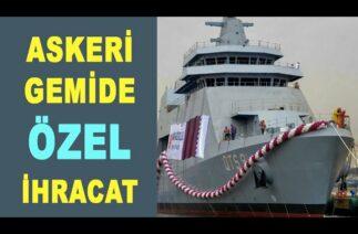 Özel sektörün en büyük askeri gemi ihracatı – Military ships from Turkey to Qatar – Savunma Sanayi