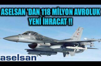 ASELSAN 'DAN 118 MİLYON AVROLUK YENİ İHRACAT !!