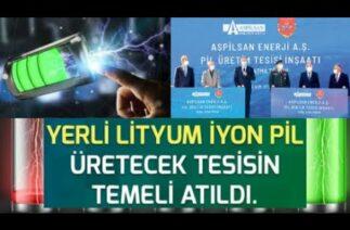 ASPİLSAN Lityum Pil Fabrikası Kuruluyor