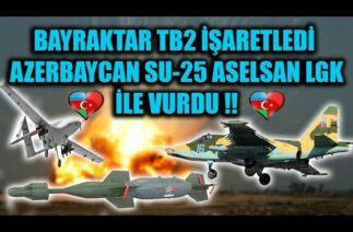 BAYRAKTAR TB2 İŞARETLEDİ AZERBAYCAN SU-25 ASELSAN LAZER GÜDÜM KİTİ İLE VURDU !!