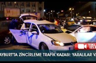 Bayburt'ta Zincirleme Trafik Kazası:Yaralılar Var