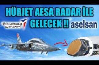 HÜRJET AESA RADAR İLE GELECEK !!