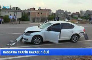 Hassa'da trafik kazası: 1 ölü