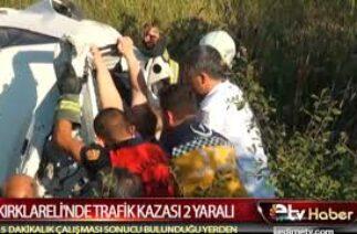 KIRKLARELİ'NDE TRAFİK KAZASI 2 YARALI