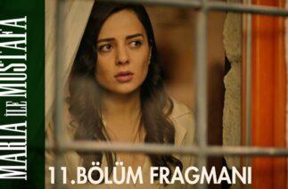 Maria ile Mustafa 11. Bölüm Fragmanı