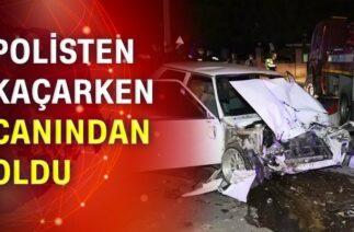 Polisten kaçarken kaza yapıp öldü!