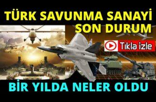 Savunma Sanayi SON BİR YILI Türk Savunma Sanayi