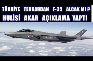 TÜRKİYE F-35 ALACAK MI ? HULİSİ AKAR AÇIKLAMA YAPTI!