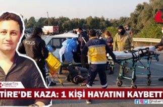 Tire'de kaza: 1 ölü 2 yaralı