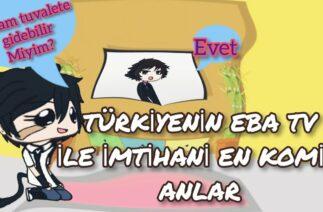 Türkiye nin eba TV ile imtihanı en komik anlar gacha life
