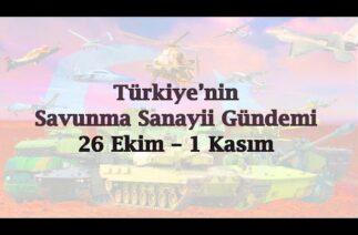 Türkiye'nin savunma sanayii gündemi 26 Ekim – 01 Kasım 2020