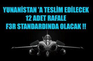 YUNANİSTAN 'A TESLİM EDİLECEK 12 ADET RAFALE F3R STANDARDINDA OLACAK !!