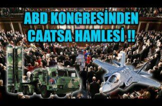 ABD KONGRESİNDEN CAATSA HAMLESİ !!