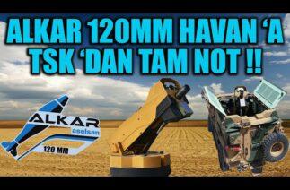 ALKAR 120mm HAVAN 'A TSK 'DAN TAM NOT !!