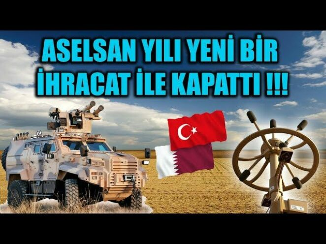 ASELSAN YILI YENİ BİR İHRACAT İLE KAPATTI !!!