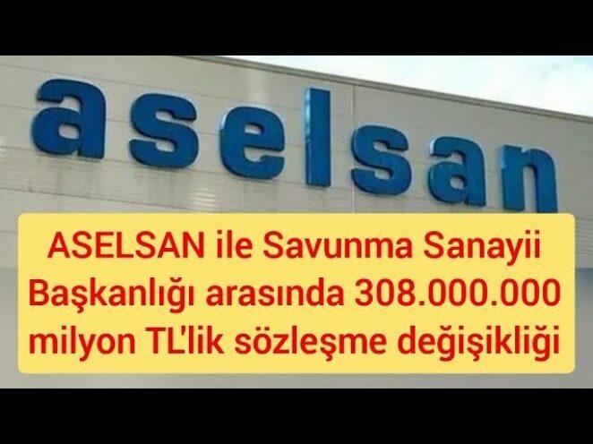 ASELSAN ile Savunma Sanayii Başkanlığı arasında 308,7 milyon TL'lik sözleşme değişikliği