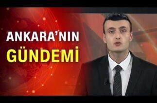 Ankara'nın gündeminde bugün neler var?
