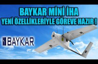 BAYKAR MİNİ İHA YENİ ÖZELLİKLERİYLE GÖREVE HAZIR !!
