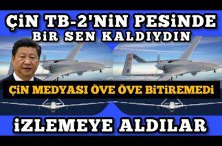 ÇİN MEDYASI TB-2'Yİ ÖVE ÖVE BİTİREMEDİ – Türk Savunma Sanayi