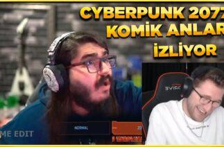 Efe Uygaç Cyberpunk 2077 Komik Anlar İzliyor