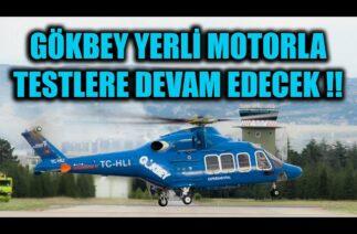 GÖKBEY YERLİ MOTORLA TESTLERE DEVAM EDECEK !!