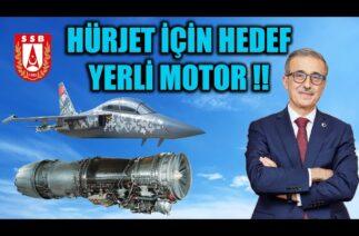 HÜRJET İÇİN HEDEF YERLİ MOTOR !!