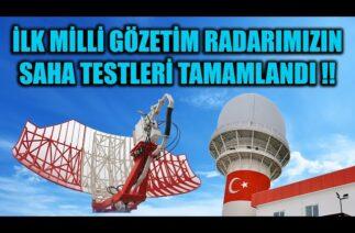 İLK MİLLİ GÖZETİM RADARIMIZIN SAHA TESTLERİ TAMAMLANDI !!