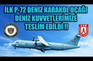 İLK P-72 DENİZ KARAKOL UÇAĞI DENİZ KUVVETLERİMİZE TESLİM EDİLDİ !!