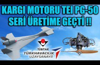 KARGI MOTORU TEI PG-50 SERİ ÜRETİME GEÇTİ !!