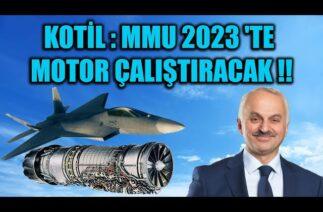 KOTİL : MİLLİ MUHARİP UÇAK 2023 'TE MOTOR ÇALIŞTIRACAK !!