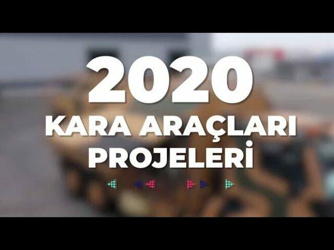 Kara Araçları Projeleri – 2020 Savunma Sanayii Faaliyetleri