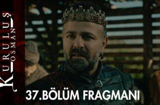 Kuruluş Osman 37. Bölüm Fragmanı