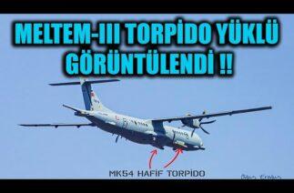 MELTEM-III TORPİDO YÜKLÜ GÖRÜNTÜLENDİ !!