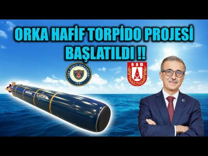 ORKA HAFİF TORPİDO GELİYOR !! İMZALAR ATILDI !!