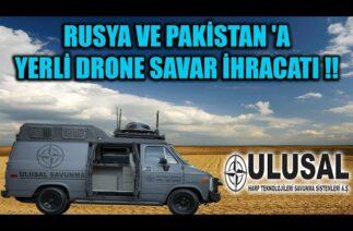 RUSYA VE PAKİSTAN 'A YERLİ DRONE SAVAR İHRACATI !!
