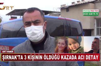 ŞIRNAK'TA 3 KİŞİNİN ÖLDÜĞÜ KAZADA ACI DETAY