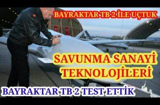 Savunma Sanayi Teknolojileri TB 2 İle Uçtuk Ve TB 2 Testine Baktık
