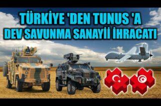 TÜRKİYE 'DEN TUNUS 'A DEV SAVUNMA SANAYİİ İHRACATI !!