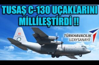 TUSAŞ C-130 UÇAKLARINI MİLLİLEŞTİRDİ !!