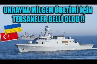 UKRAYNA MİLGEM ÜRETİMİ İÇİN TERSANELER BELLİ OLDU !!