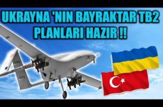 UKRAYNA 'NIN BAYRAKTAR TB2 PLANLARI HAZIR !!