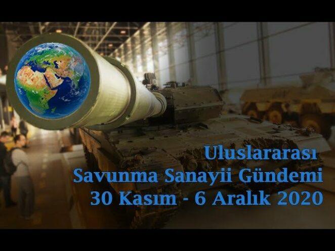 Uluslararası savunma sanayii gündemi 30 Kasım – 6 Aralık 2020
